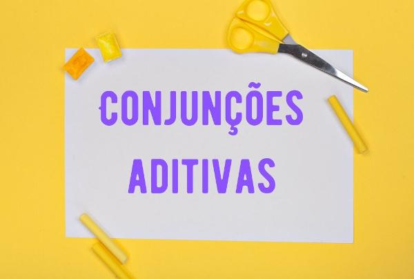 As conjunções aditivas exercem a função de trazer o sentido de acréscimo seja entre orações, seja entre palavras.