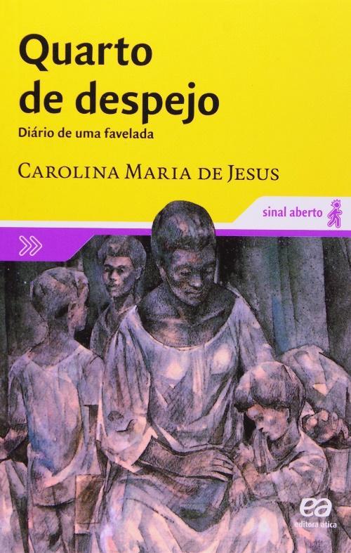 Capa do livro Quarto de despejo, de Carolina Maria de Jesus, publicado pela editora Ática. [3]