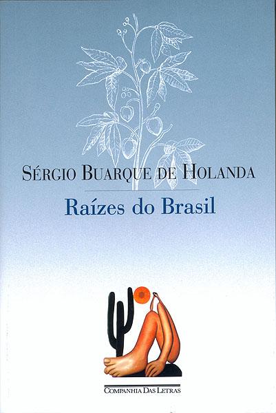 Raízes do Brasil: obra clássica da Sociologia brasileira. [1]