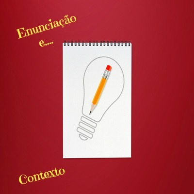 O contexto exerce influência significativa em se tratando de circunstâncias ligadas à enunciação