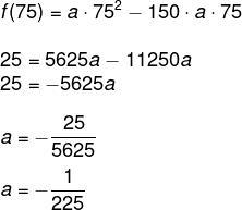 Cálculo do valor de a em ax² – 150ax, com x igual a 75.