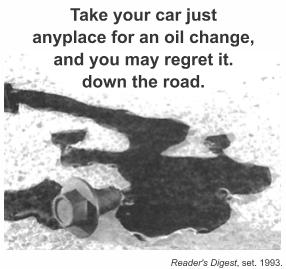 """Texto publicitário em inglês onde se lê: """"Take your car just anyplace for an oil change, and you may regret it. Down the road."""