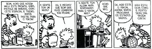 BILL, watterson. Calvin e Haroldo: Yukon ho! São Paulo: Conrad, 2008