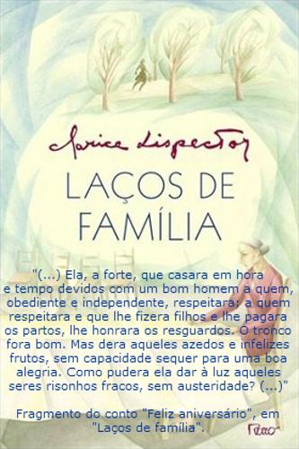 """Coletânea de treze contos, """"Laços de família"""" foi publicado em 1960. As histórias interligam-se através da temática: os desentendimentos familiares"""