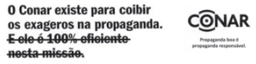O Código Brasileiro de Autorregulamentação Publicitária (CONAR) surgiu no final dos anos 70 e seu objetivo era protestar contra a censura na publicidade