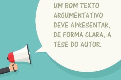A chave para um bom texto argumentativo é elaborar bem a tese que será defendida